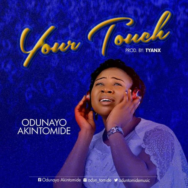 Your touch – Odunayo Akintomide