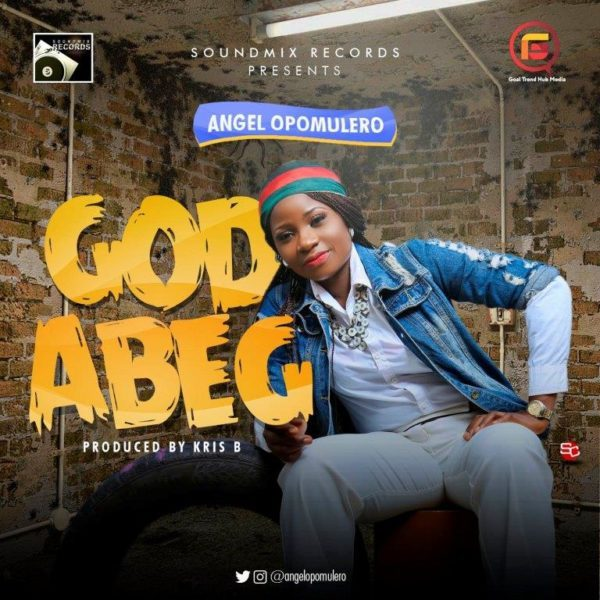 God Abeg  – Angel Opomulero