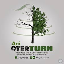 Overturn – Ani