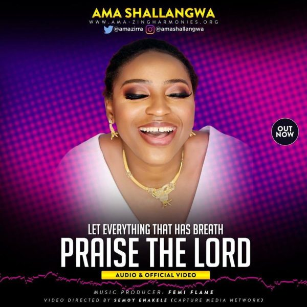 Praise the Lord – Ama Shallangwa