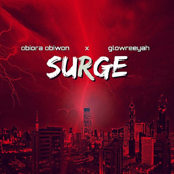 Surge – Obiora Obiwon Ft. Glowreeyah Braimah