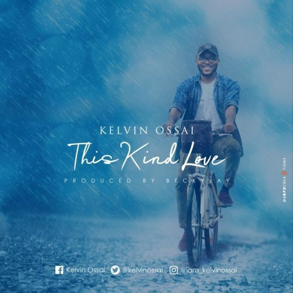 This kind love – Kelvin Ossai