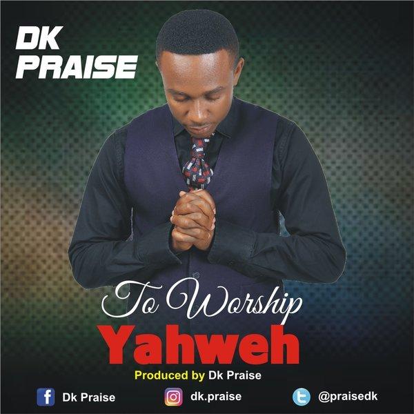 To worship Yahweh – Dk Praise