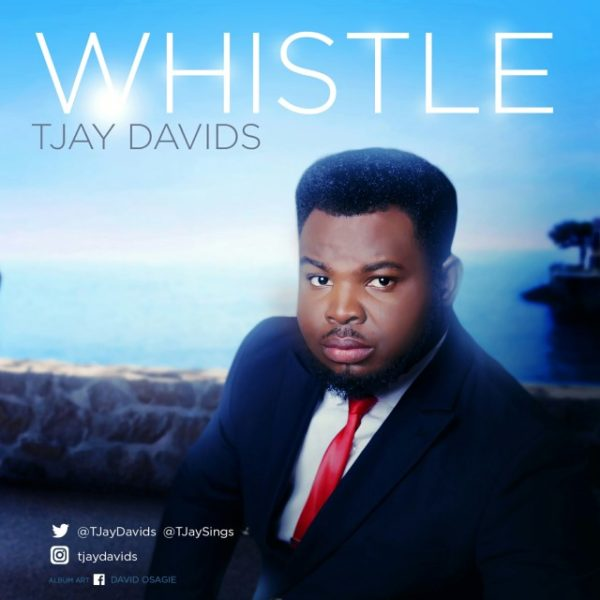 Whistle – TJay Davids