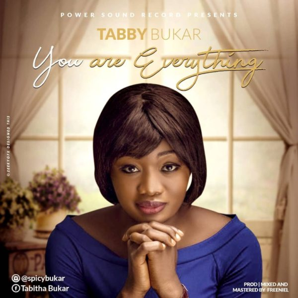 You are Everything – Tabby Bukar