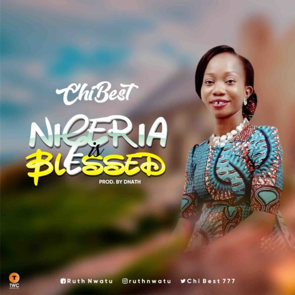 Nigeria is blessed – ChiBest