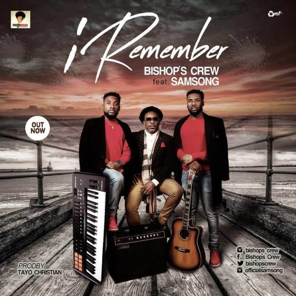 I Remember – Bishop's Crew ft. Samsong