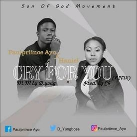 Cry for You – Paulprince Ayo Ft. Haniel