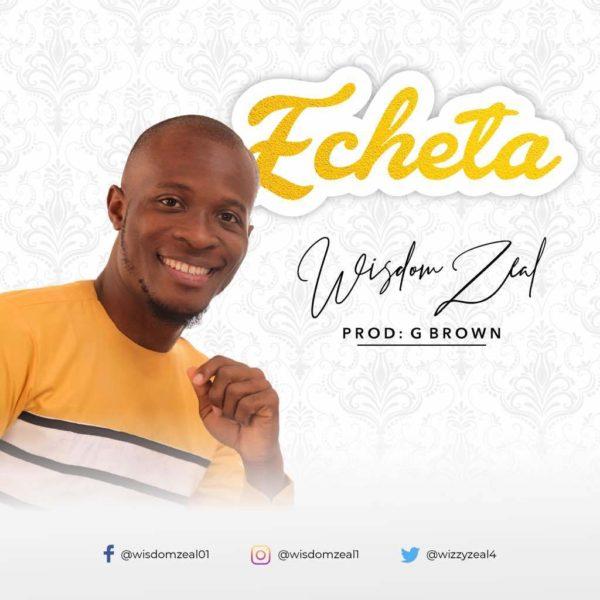 Echeta – Wisdom Zeal