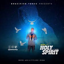 Holy Spirit – Ability Joe
