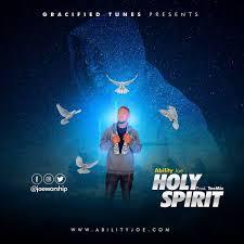 Holy Spirit – Ability Joe