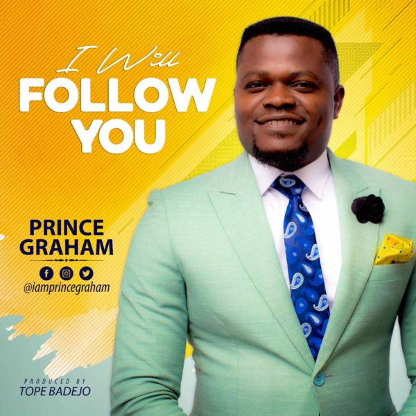 I will follow You – Prince Graham