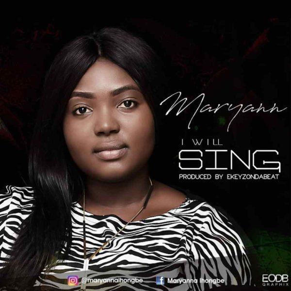 I will sing – Maryann