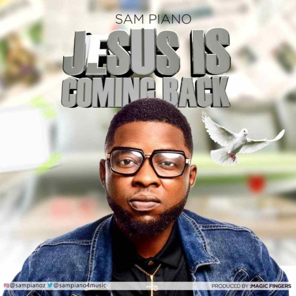 Jesus is Coming Back – Sampiano