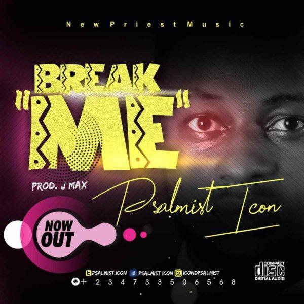 Break Me – Psalmist Icon