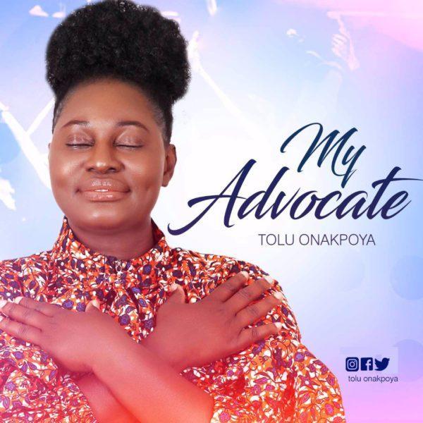 My advocate – Tolulope Onakpoya