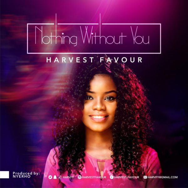 Nothing without You – Harvest Favour