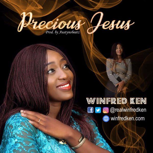 Precious Jesus – Winfred Ken