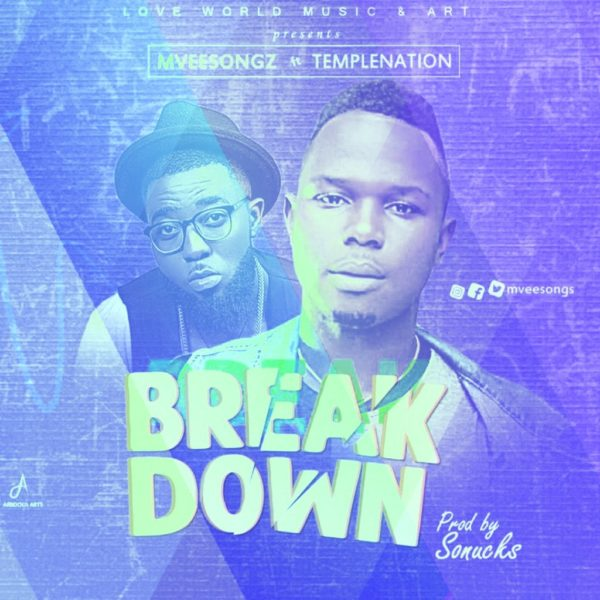Breakdown – Mveesongz Ft. Temple Nation