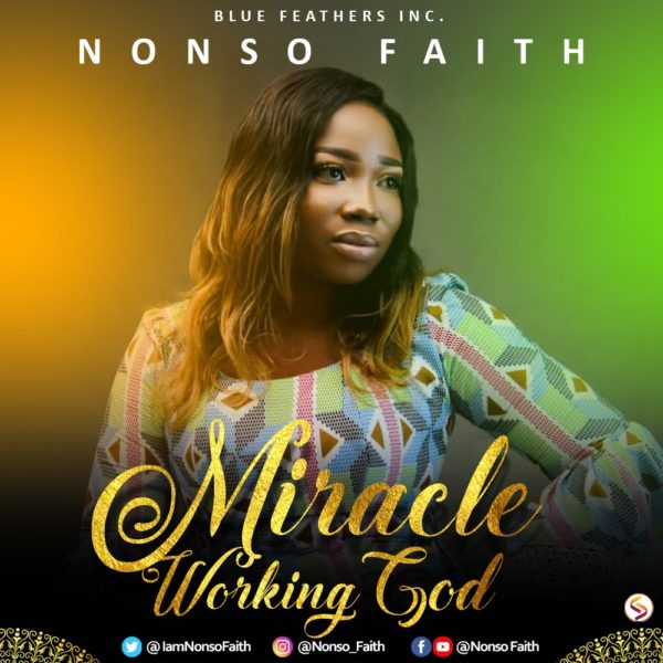 Miracle working God – Nonso Faith