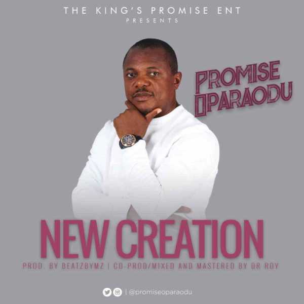 New Creation – Promise Oparaodu