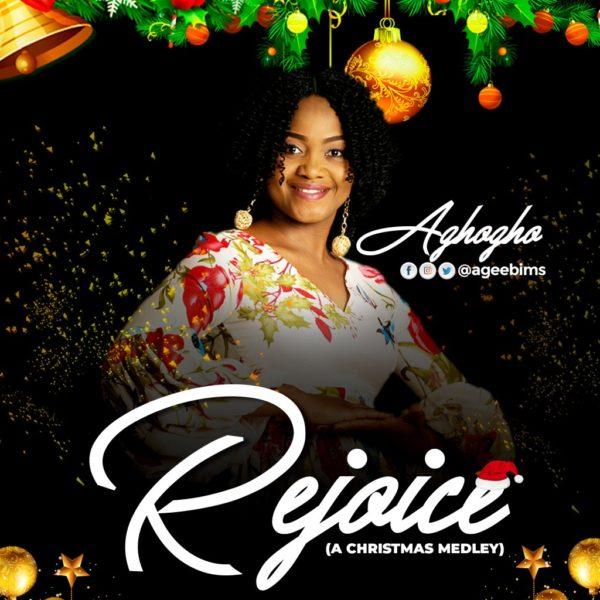 Rejoice (A Christmas medley) – Aghogho