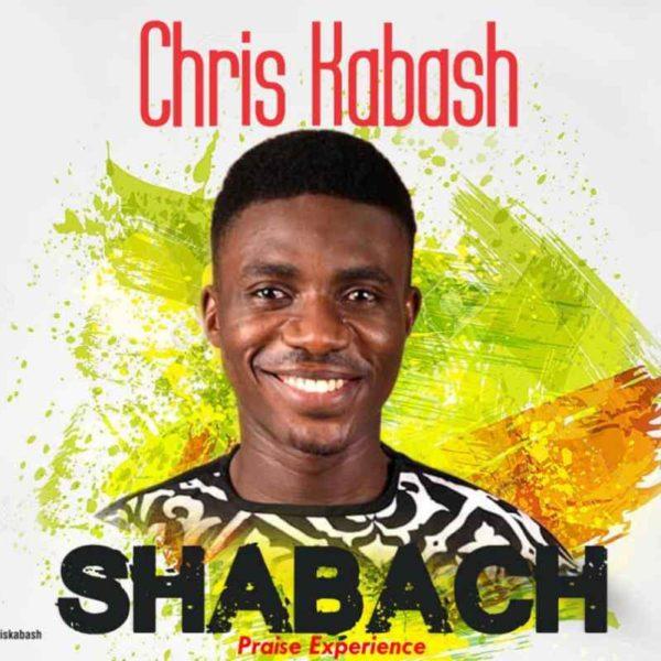 Shabach (Praise Experience) – Chris Kabash