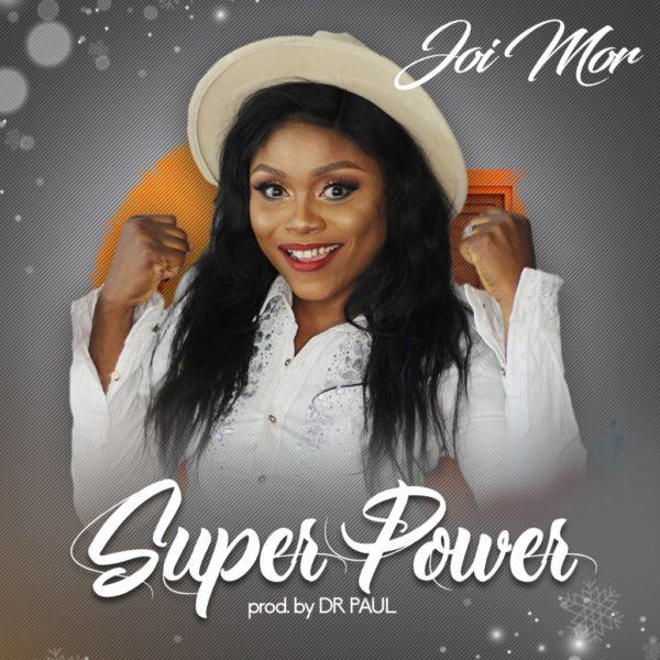 Super power – Joi Mor