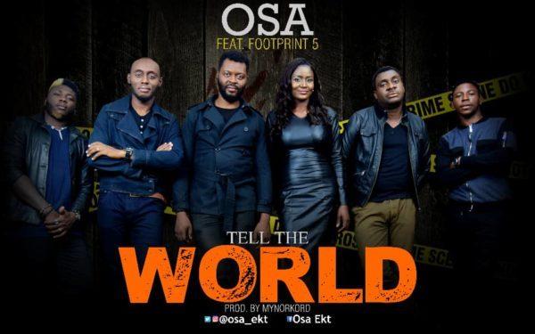 Tell the world – Osa Ft. Footprint 5