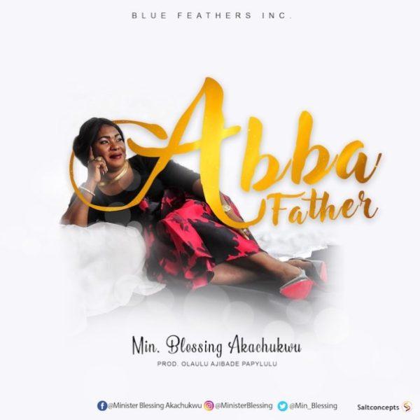 Abba Father – Blessing Akachukwu
