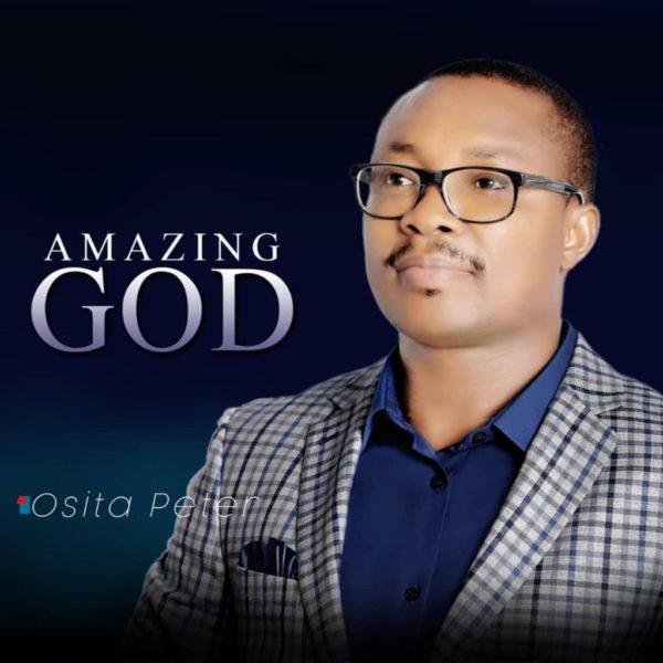 Amazing God – Osita Peter