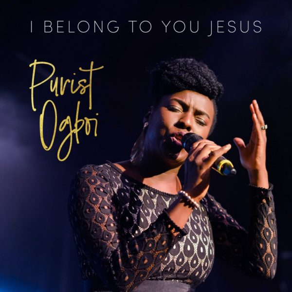 I belong to You Jesus – Purist Ogboi
