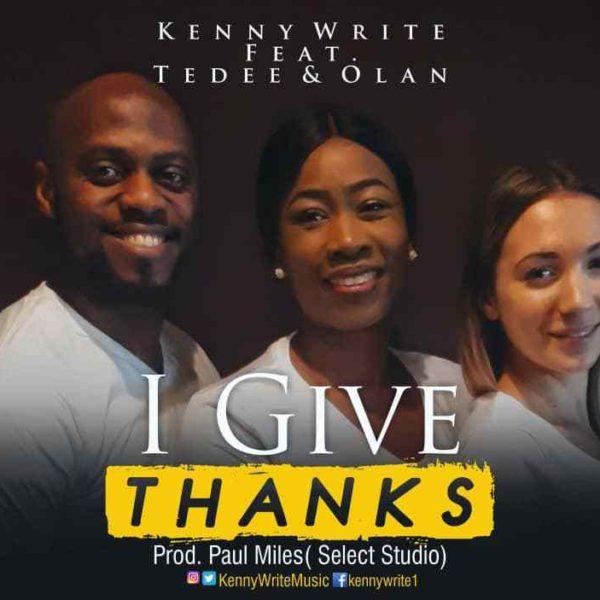 Modupe (I give thanks) – Kennywrite Ft. TeDee & Olan