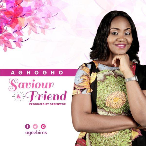Saviour and friend – Aghogho