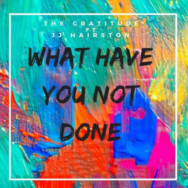 What have You not done – The Gratitude COZA
