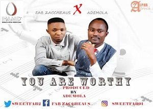 You are worthy – Fab Zaccheaus