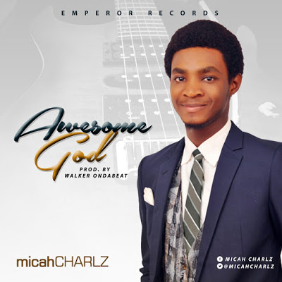 Awesome God – Micah Charlz