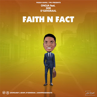 Faith N Fact – Onoja ft. SDR x D'Generaal