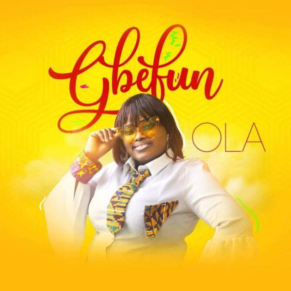 Gbefun – Ola