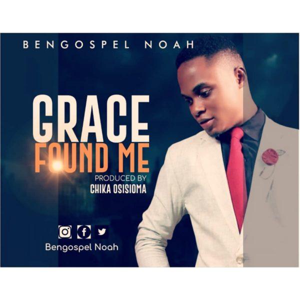 Grace Found Me – Bengospel Noah