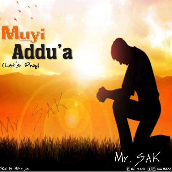 Muyi Addu'a (Let's Pray) – Mr. SAK