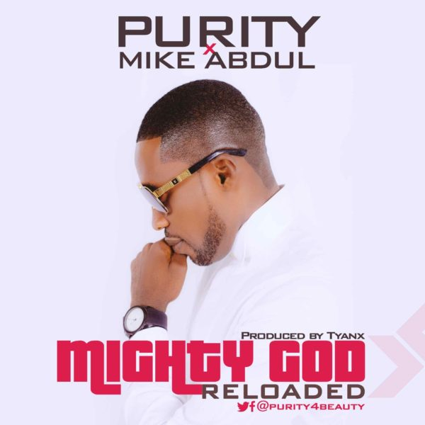 Mighty God – Purity ft. Mike Abdul