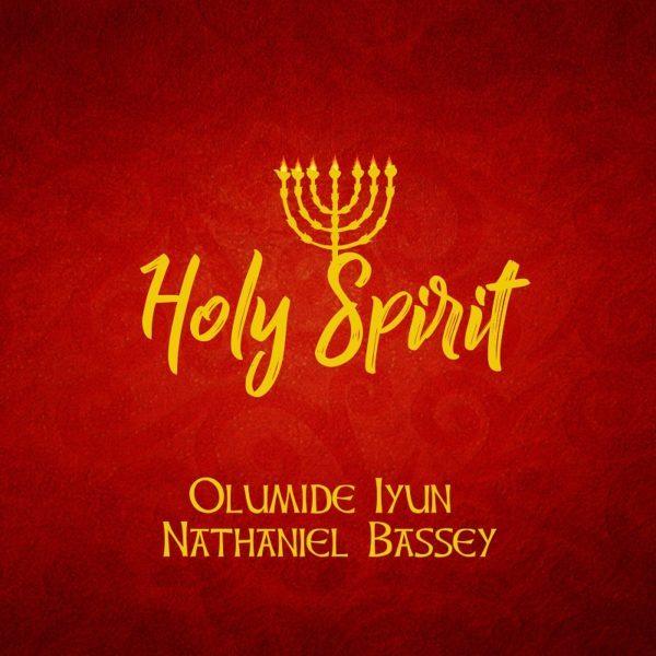 Holy Spirit – Olumide Iyun ft. Nathaniel Bassey