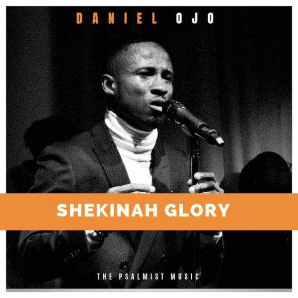 Shekinah Glory – Daniel Ojo