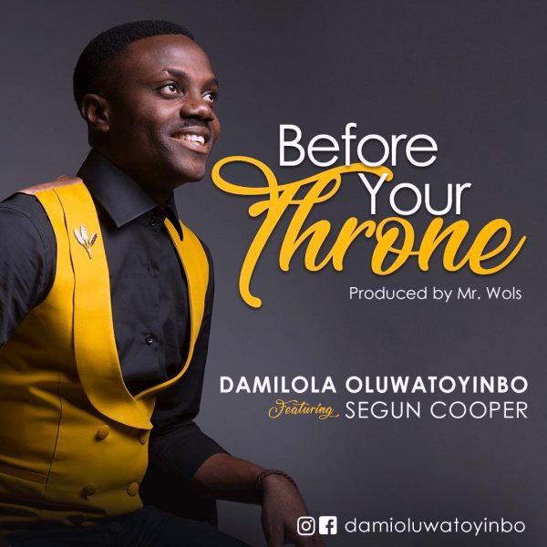 Before your throne – Damilola Oluwatoyinbo Ft. Segun Cooper