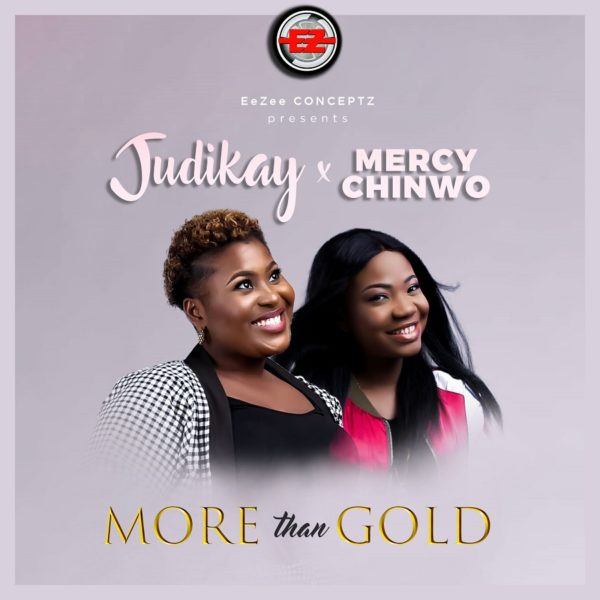 More than gold – Judikay ft. Mercy Chinwo