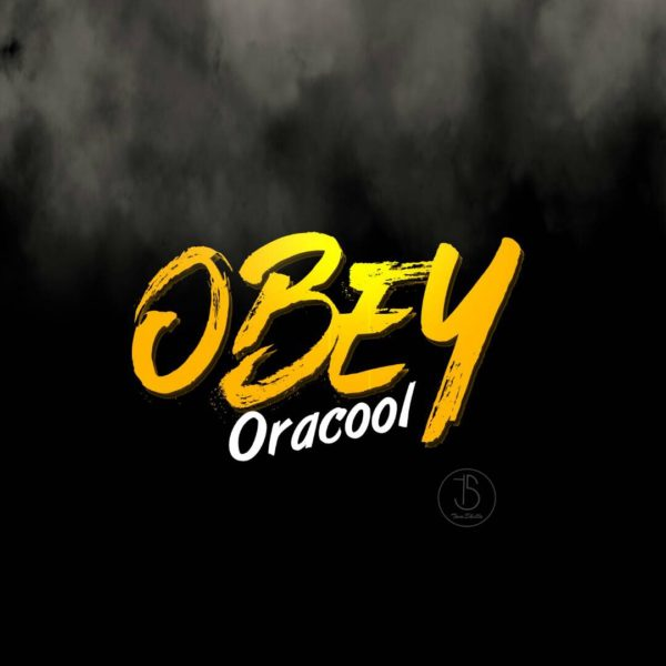 Obey – Oracool ft Benthaniel
