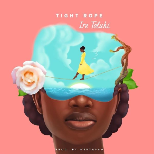Tight rope – Ire Toluhi