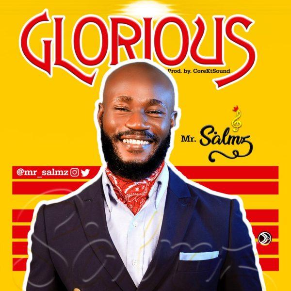 Glorious God – Mr Salmz