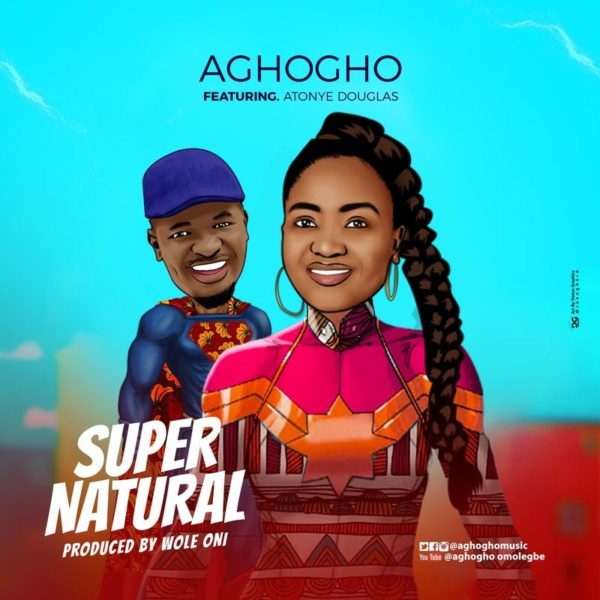 Supernatural – Aghogho ft. Atonye Douglas